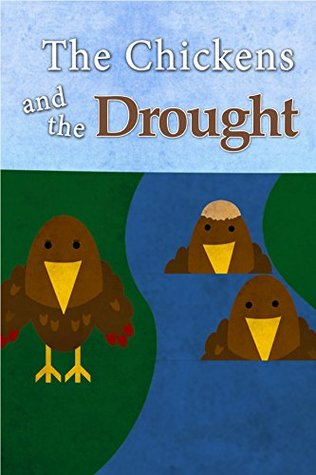 The Chickens and the Drought (Disaster Chickens)