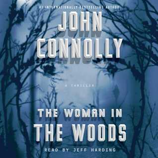 The Woman in the Woods: A Charlie Parker Thriller (Charlie Parker, #16)