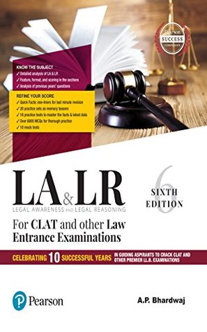 Legal Awareness and Legal Reasoning : For CLAT and Other Law Entrance Examinations, Celebrating 10 Successful years in guiding aspirants to crack CLAT ... CLAT and Other Premier LLB Examinations