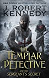The Templar Detective and the Sergeant's Secret (The Templar Detective Thrillers #3)
