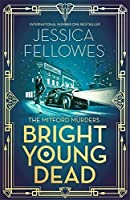 Bright Young Dead: A perfect cocktail of 1920s glamour and mystery (The Mitford Murders Book 2)