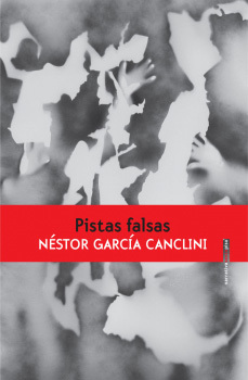 Portada de la novela de ficción especulativa Pistas Falsas, de Néstor García Canclini