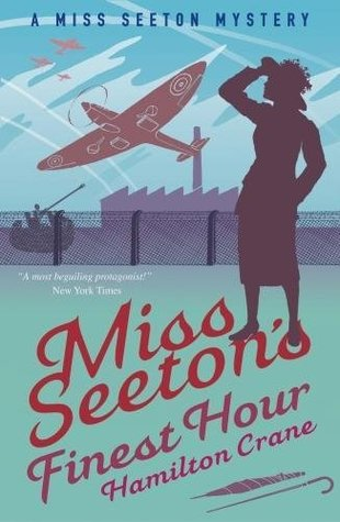 Miss Seeton's Finest Hour (Miss Seeton, #0) by Hamilton Crane