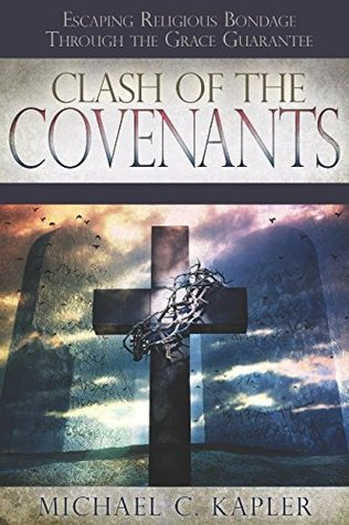 Clash Of The Covenants: Escaping Religious Bondage Through The Grace Guarantee