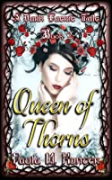 Queen of Thorns (A Dark Faerie Tale #2)