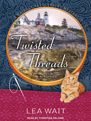 Twisted Threads (Mainely Needlepoint, #1)