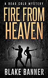 Fire From Heaven (Dead Cold Mystery #9)