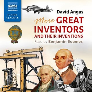 David Angus: More Great Inventors and Their Inventions [Benjamin Soames] [Naxos Audiobooks: NA0281]
