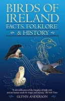 Birds of Ireland: Facts, Folklore and History