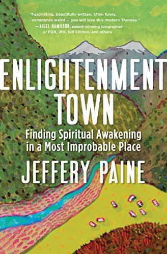 Enlightenment Town Finding Spiritual Awakening in a Most Improbable Place