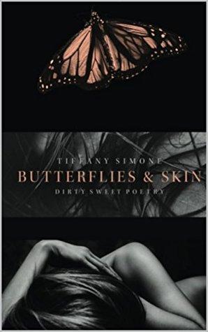 Butterflies & Skin: Dirty Sweet Poetry