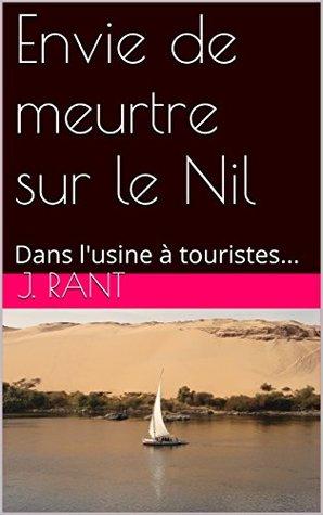 Envie de meurtre sur le Nil: Dans l'usine à touristes...