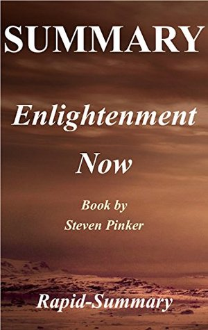 Summary | Englightenment Now: Steven Pinker - The Case for Reason, Science, Humanism, and Progress (Enlightenment Now: The Case for Reason, Science, Humanism, ... Hardcover, Audiobook, Audible Book 1)