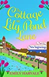 The Cottage on Lily Pond Lane - New Beginnings: Part One (Lily Pond Lane, #1)