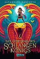 Das Geheimnis des Schlangenkönigs (Kiranmalas Abenteuer #1)
