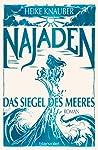 Najaden - Das Siegel des Meeres by Heike Knauber
