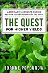 The Quest for Higher Yields (Abundant Harvests Book 1)