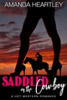Saddled On The Cowboy: A Hot Western Romance