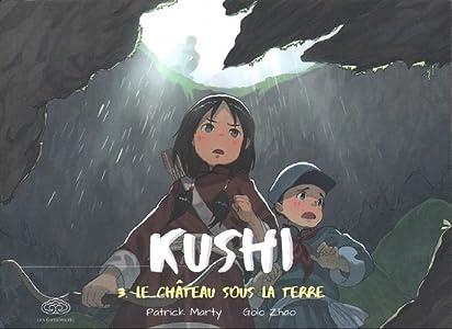 Le château sous la terre (Kushi, #3)
