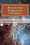 Prayers For Progressive Christians: A New Template