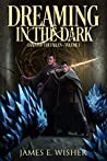 Dreaming in the Dark (Chains of the Fallen Arc #1; Soul Force Saga #4)