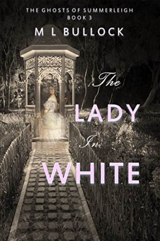 The Lady in White (The Ghosts of Summerleigh Book 3)