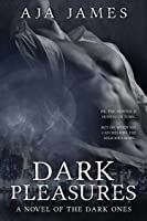 Dark Pleasures (Pure/ Dark Ones #4)