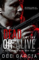Dead or Alive Part Two (Scarsi Family #3)