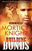 Building Bonds (Kiss of Leather #1)