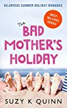 The Bad Mother's Holiday