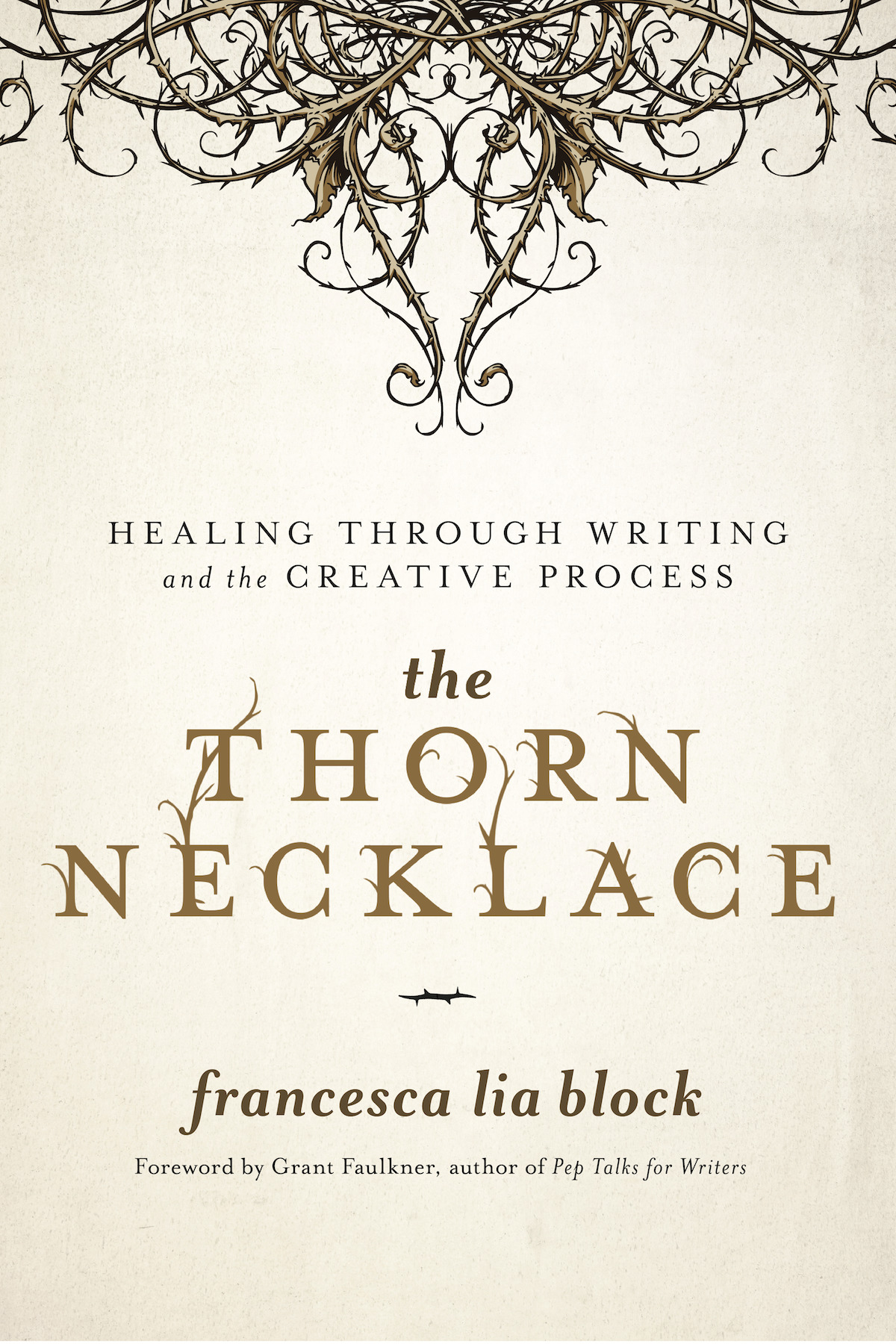 The Thorn Necklace Healing Through Writing and the Creative Process