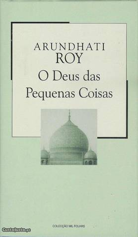 O Deus das Pequenas Coisas by Arundhati Roy