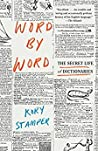 Book cover for Word by Word: The Secret Life of Dictionaries
