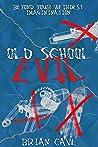 Old School Evil