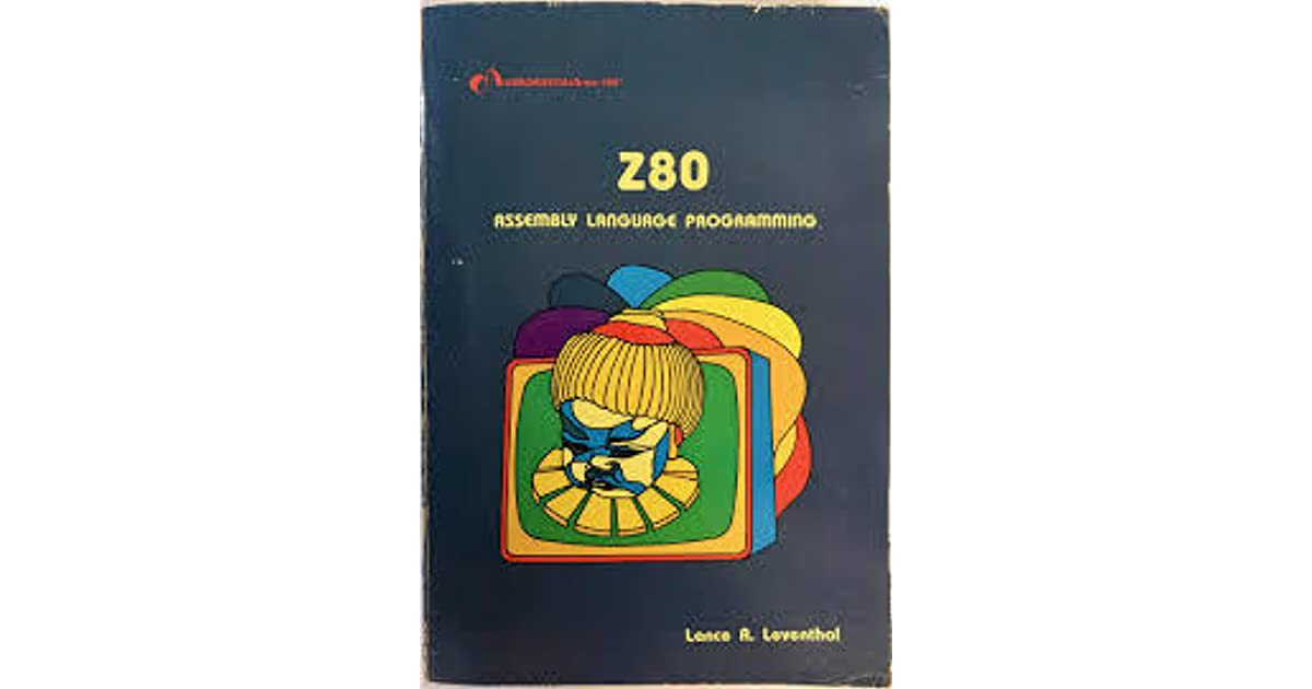 Z80, Assembly Language Programming by Lance A  Leventhal