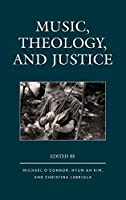 Music, Theology, and Justice