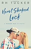 Heart Shaped Lock (Rumor Has It #3)