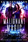 Malignant Magic (Medicine and Magic #3)
