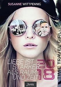 Liebe ist stärker als Raum und Zeit - 2018: Time Travel Girl 2