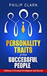 Personality Traits of Most Successful People: Pathway to Personal Development and Succcess