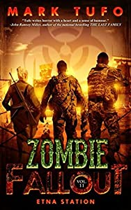 Etna Station (Zombie Fallout #11)