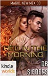 Red in the Morning (Magic, New Mexico Kindle Worlds)