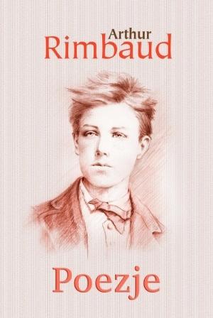 Rimbaud: Poems by Arthur Rimbaud