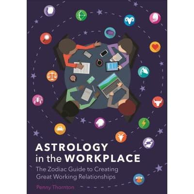 Astrology in the Workplace by Penny Thornton