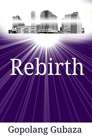 Rebirth: Short Story