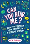 Can You Hear Me?: How to Connect with People in a Virtual World