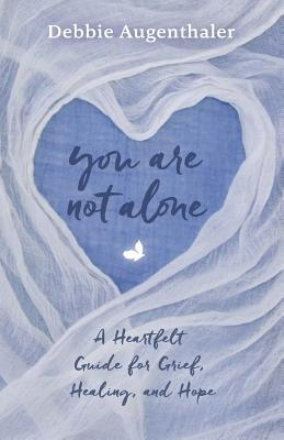You Are Not Alone by Debbie Augenthaler