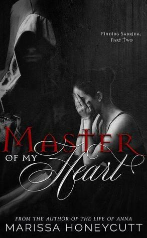 Master of My Heart by Marissa Honeycutt