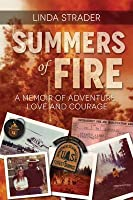 Summers of Fire: A Memoir of Adventure, Love and Courage