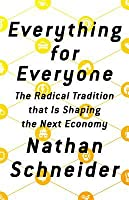 Everything for Everyone: The Radical Tradition That Is Shaping the Next Economy